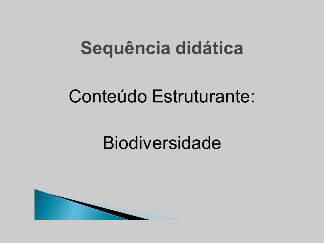 Sequência didática Conteúdo Estruturante: Biodiversidade