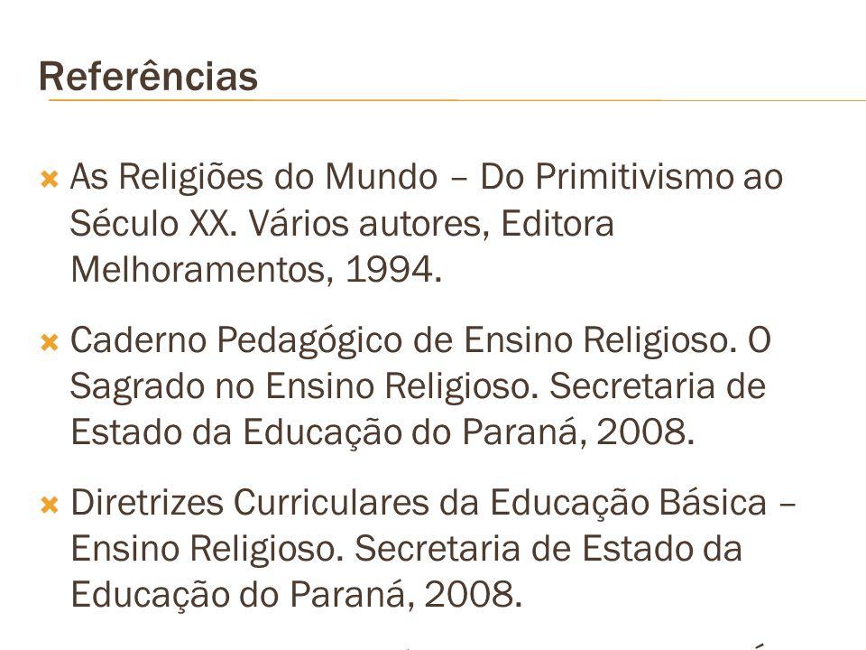 Referências As Religiões do Mundo – Do Primitivismo ao Século XX.