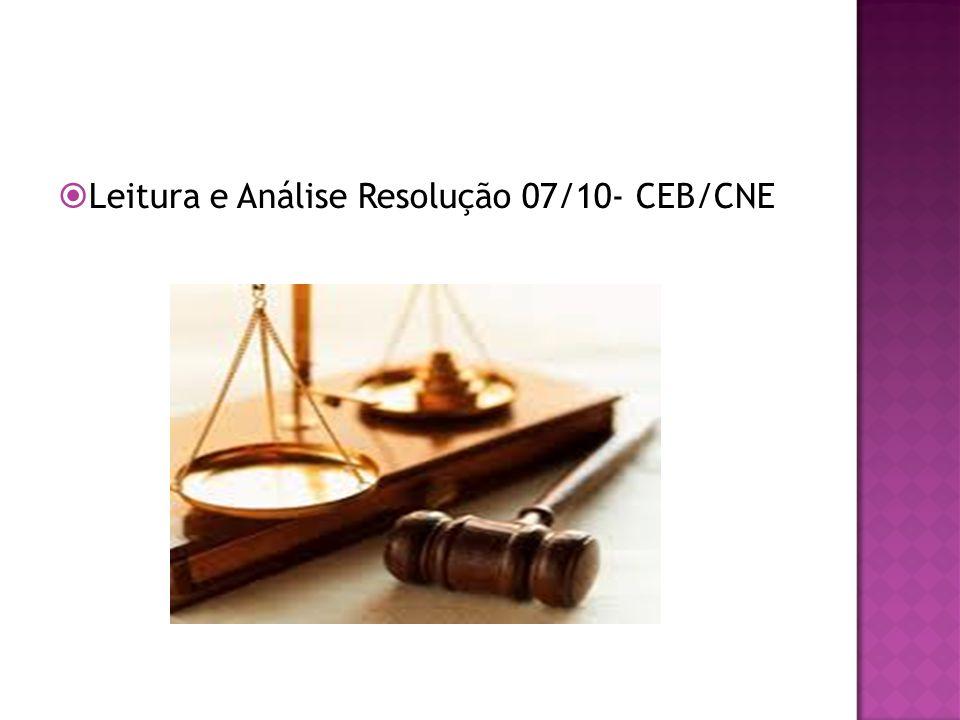 Leitura e Análise Resolução 07/10- CEB/CNE
