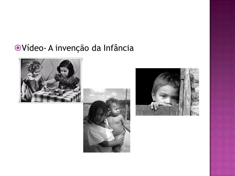 Vídeo- A invenção da Infância