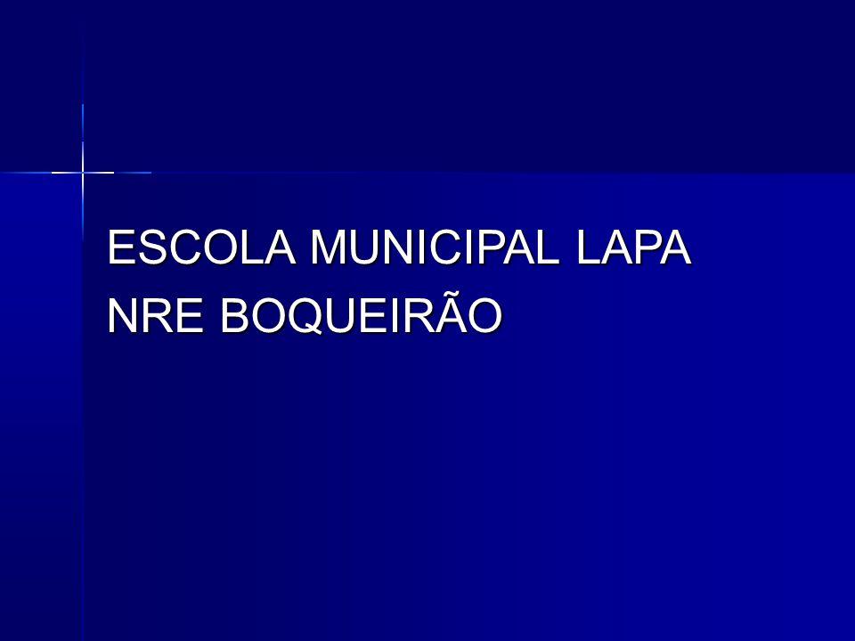 ESCOLA MUNICIPAL LAPA NRE BOQUEIRÃO