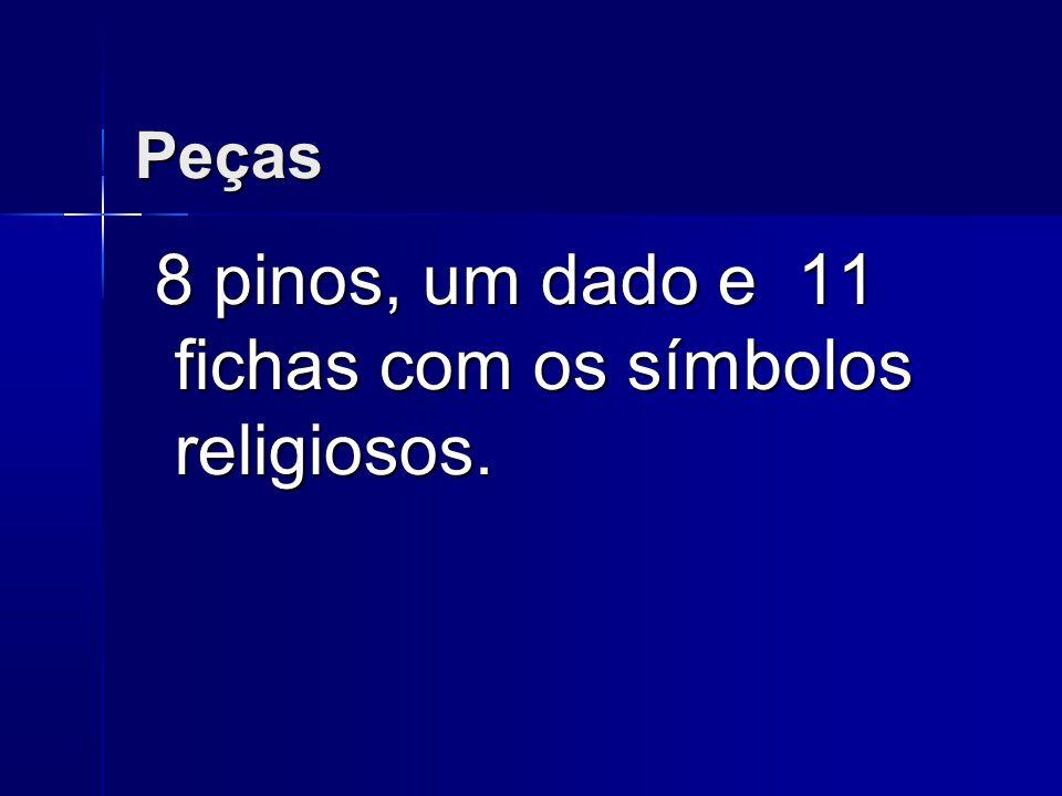 Peças 8 pinos, um dado e 11 fichas com os símbolos religiosos.