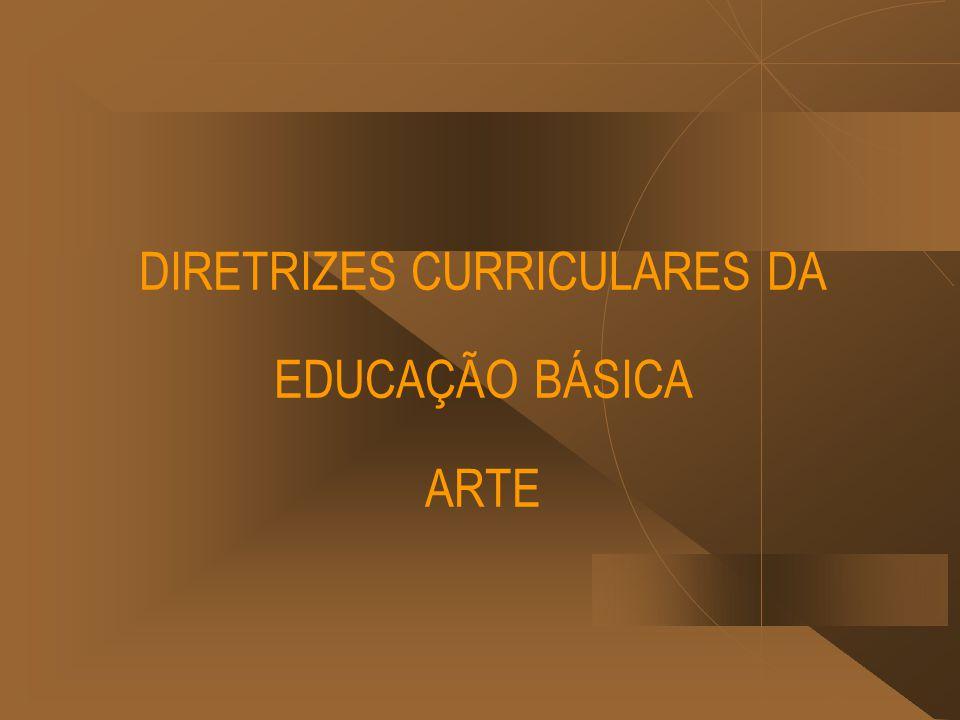 DIRETRIZES CURRICULARES DA EDUCAÇÃO BÁSICA ARTE