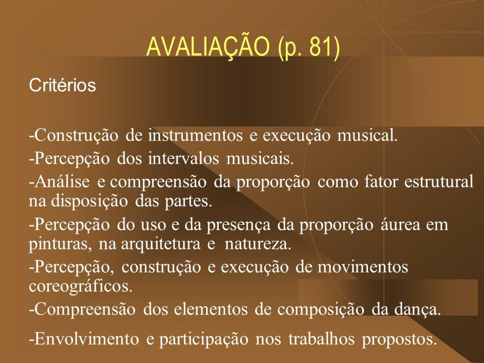 AVALIAÇÃO (p. 81) Critérios -Construção de instrumentos e execução musical.