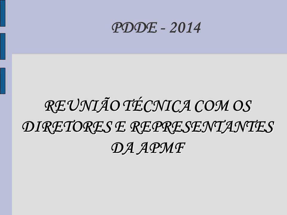 PDDE - 2014 REUNIÃO TÉCNICA COM OS DIRETORES E REPRESENTANTES DA APMF