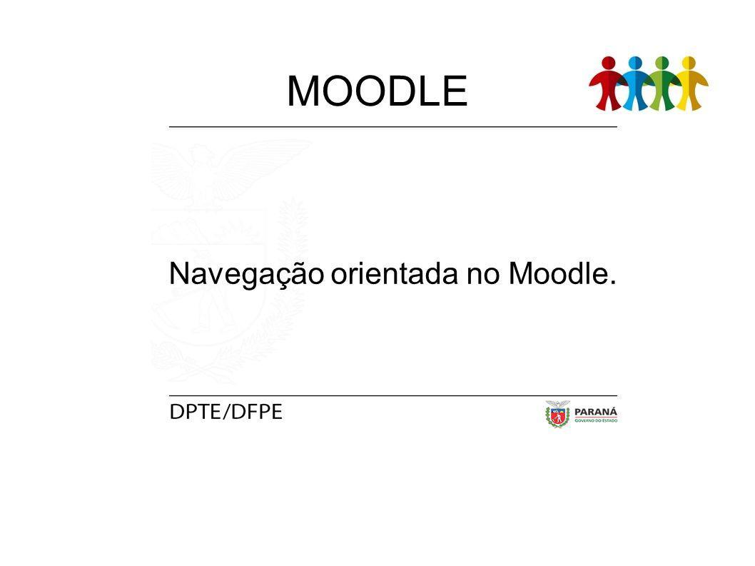 Navegação orientada no Moodle. MOODLE