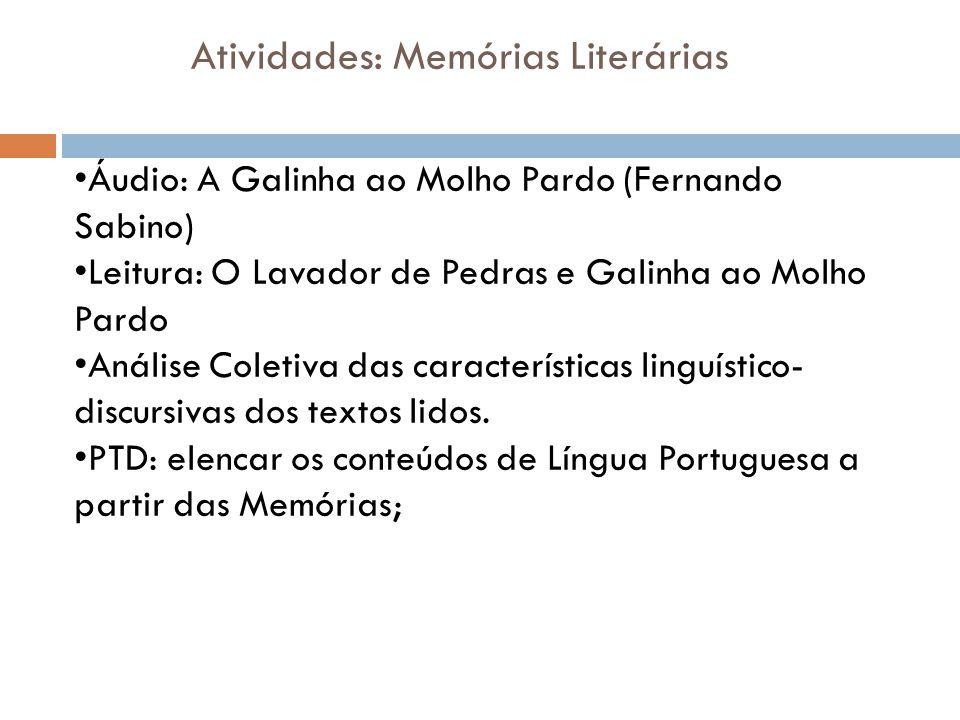 Áudio: A Galinha ao Molho Pardo (Fernando Sabino) Leitura: O Lavador de Pedras e Galinha ao Molho Pardo Análise Coletiva das características linguístico- discursivas dos textos lidos.