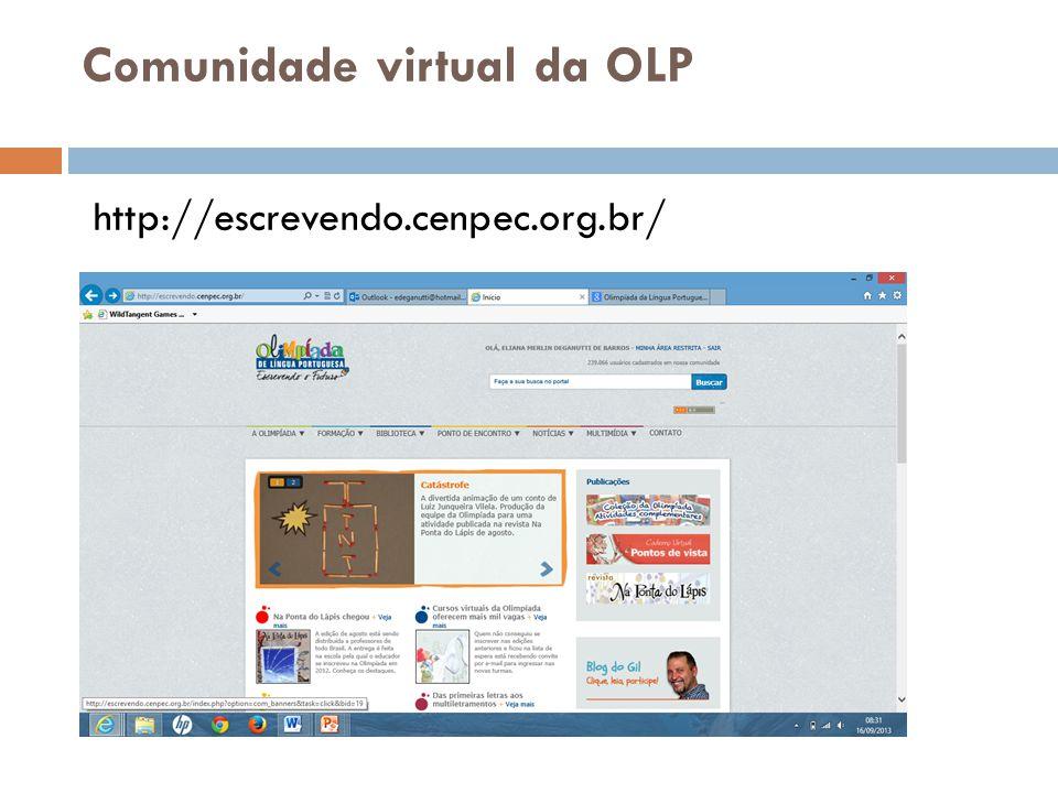 Comunidade virtual da OLP http://escrevendo.cenpec.org.br/