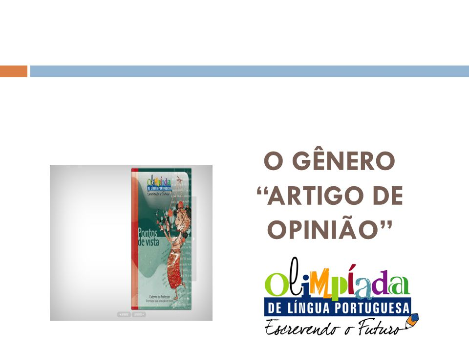 Olimpíada de Língua Portuguesa O GÊNERO ARTIGO DE OPINIÃO