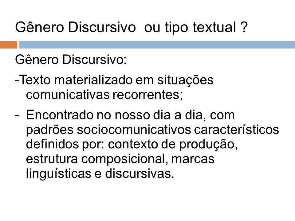 Gênero Discursivo ou tipo textual .