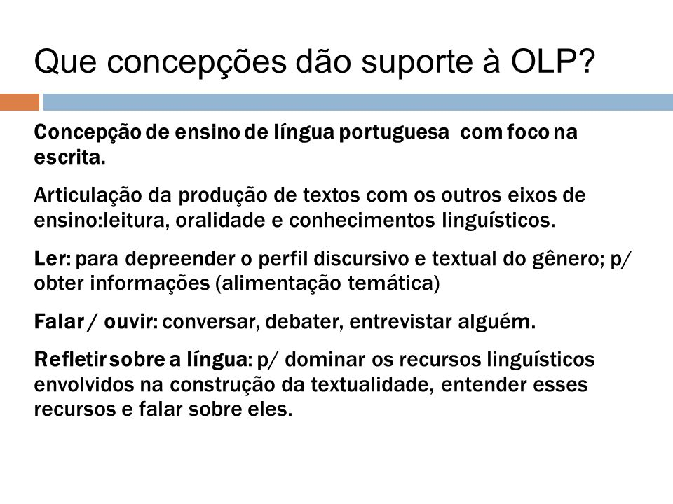 Concepção de ensino de língua portuguesa com foco na escrita. Articulação da produção de textos com os outros eixos de ensino:leitura, oralidade e con