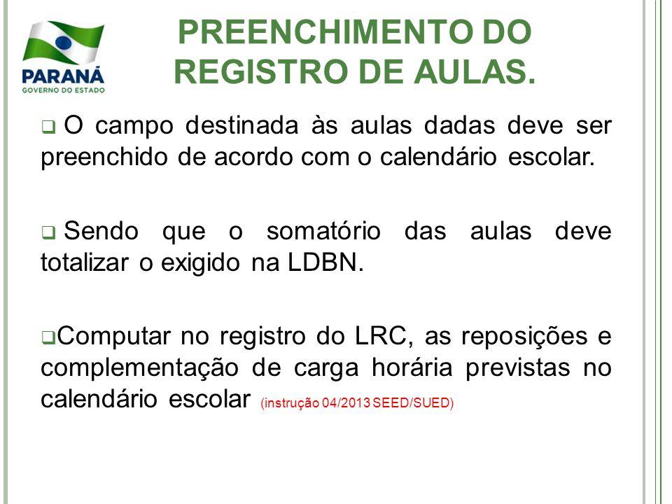Fica vedado registrar, outras formas de anotações, siglas, sinais, não indicados na presente Instrução 07/10.