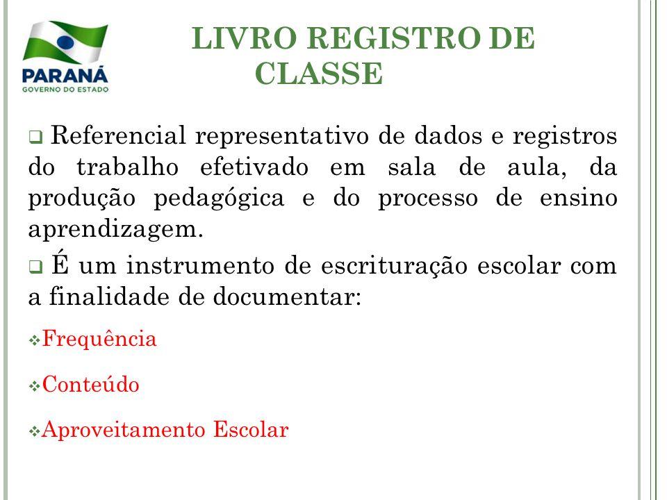 LIVRO REGISTRO DE CLASSE Documento oficial da escola, não do professor.