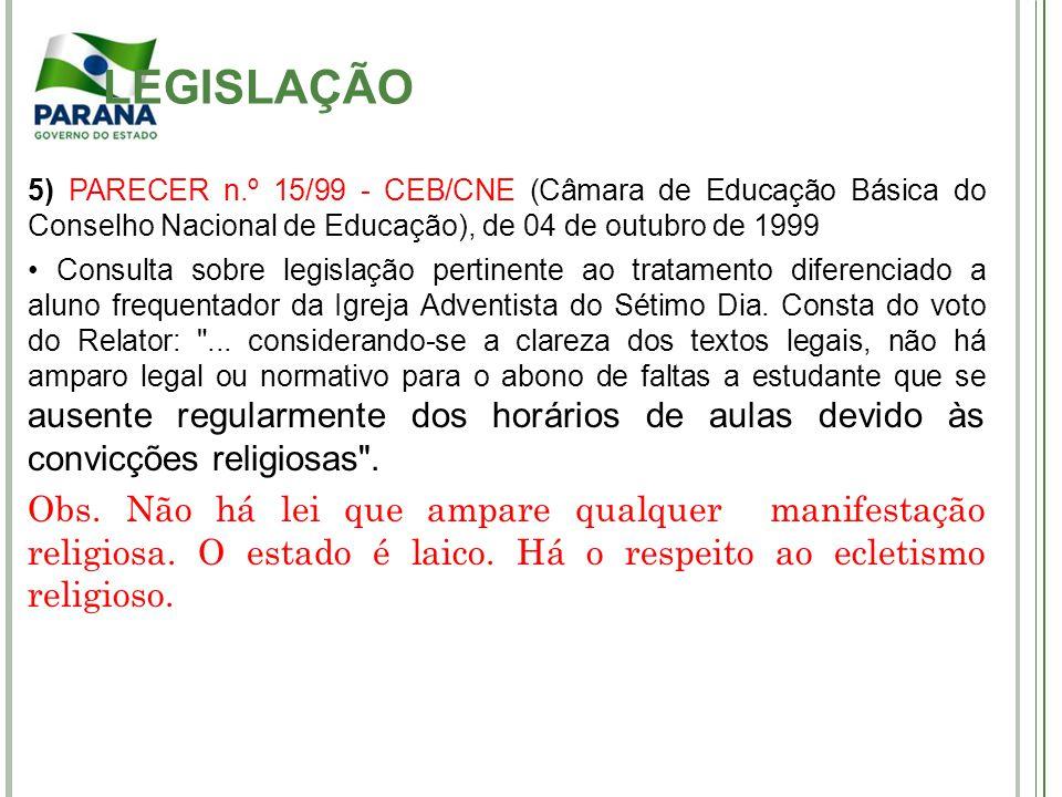 5) PARECER n.º 15/99 - CEB/CNE (Câmara de Educação Básica do Conselho Nacional de Educação), de 04 de outubro de 1999 Consulta sobre legislação pertin