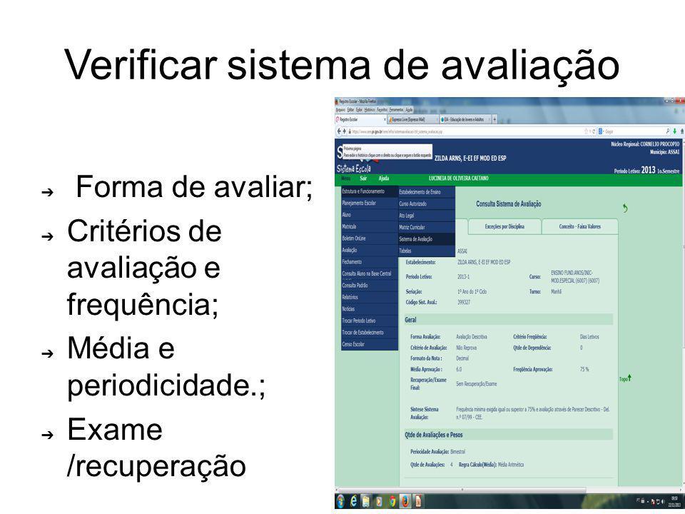 Verificar sistema de avaliação Forma de avaliar; Critérios de avaliação e frequência; Média e periodicidade.; Exame /recuperação