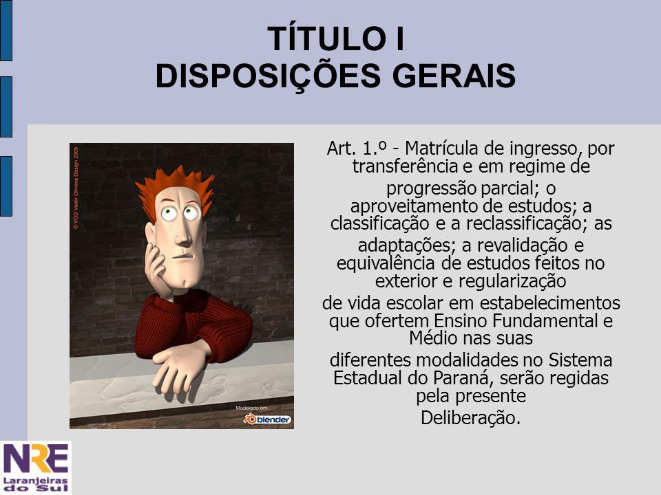TÍTULO I DISPOSIÇÕES GERAIS Art.