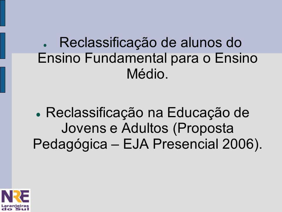 Reclassificação de alunos do Ensino Fundamental para o Ensino Médio.