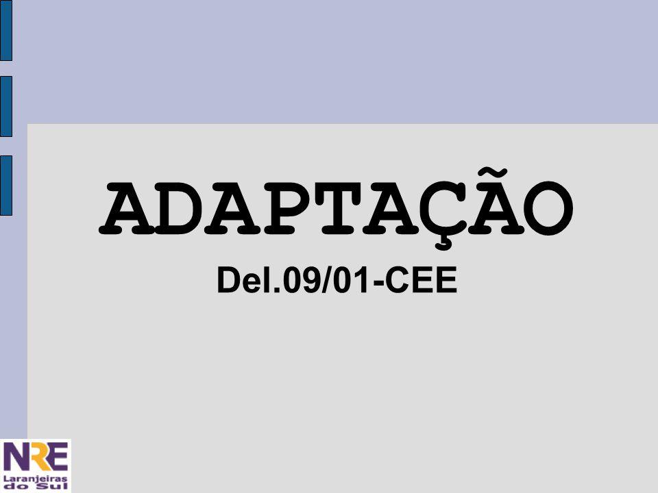 ADAPTAÇÃO Del.09/01-CEE