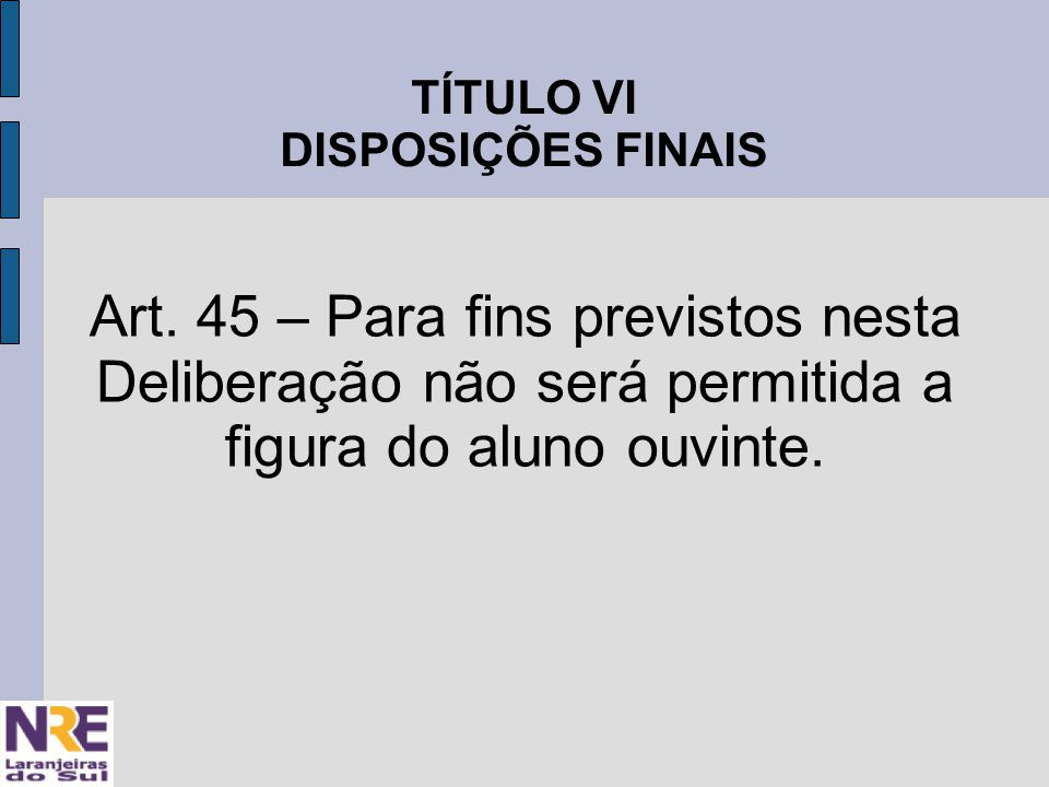 TÍTULO VI DISPOSIÇÕES FINAIS Art.
