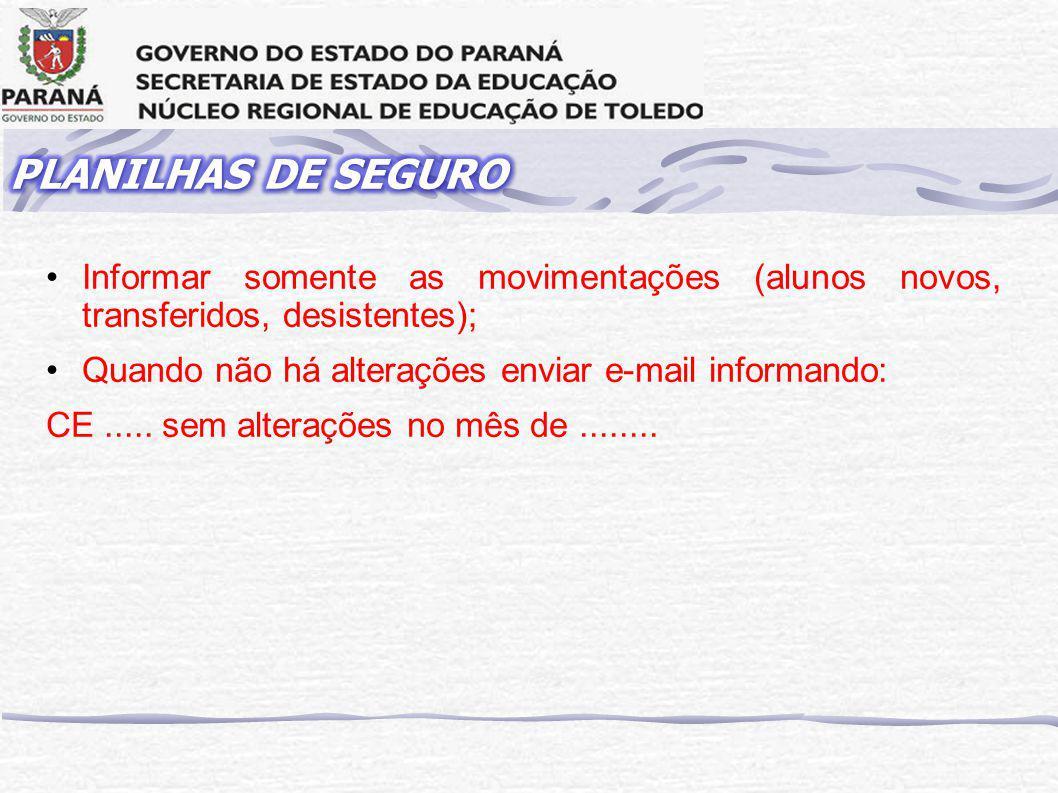 Informar somente as movimentações (alunos novos, transferidos, desistentes); Quando não há alterações enviar e-mail informando: CE.....