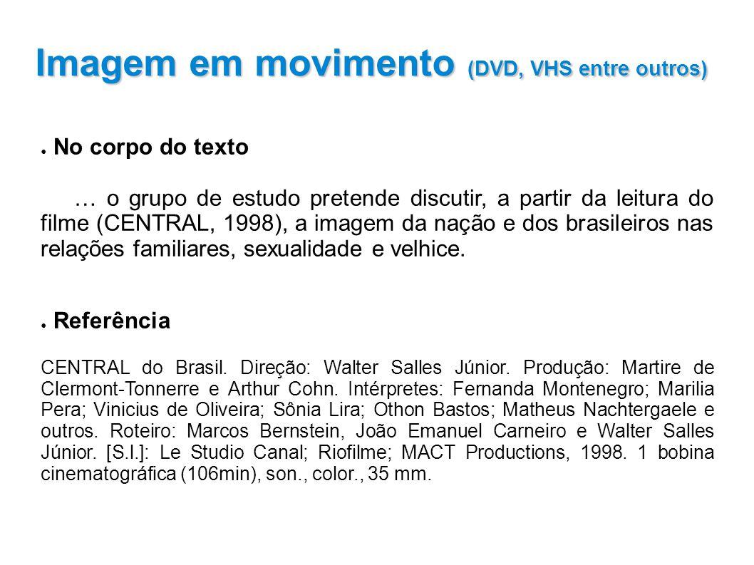 No corpo do texto … o grupo de estudo pretende discutir, a partir da leitura do filme (CENTRAL, 1998), a imagem da nação e dos brasileiros nas relações familiares, sexualidade e velhice.