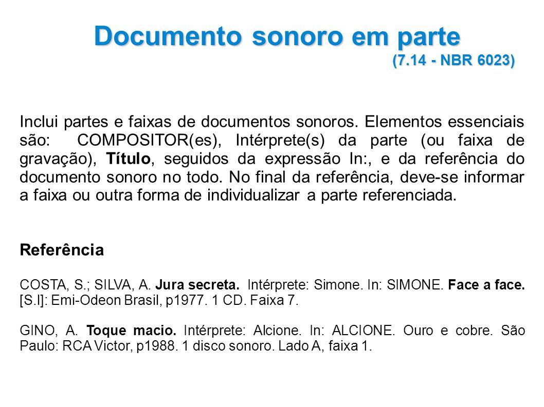 Inclui partes e faixas de documentos sonoros.