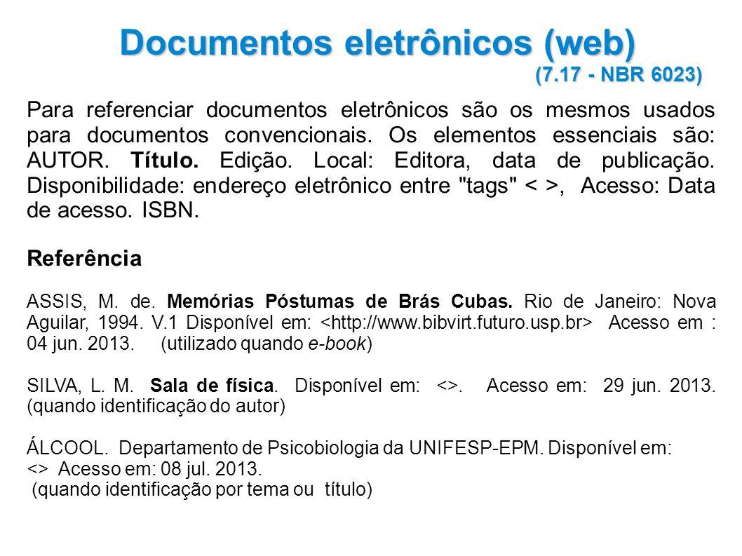 Para referenciar documentos eletrônicos são os mesmos usados para documentos convencionais.