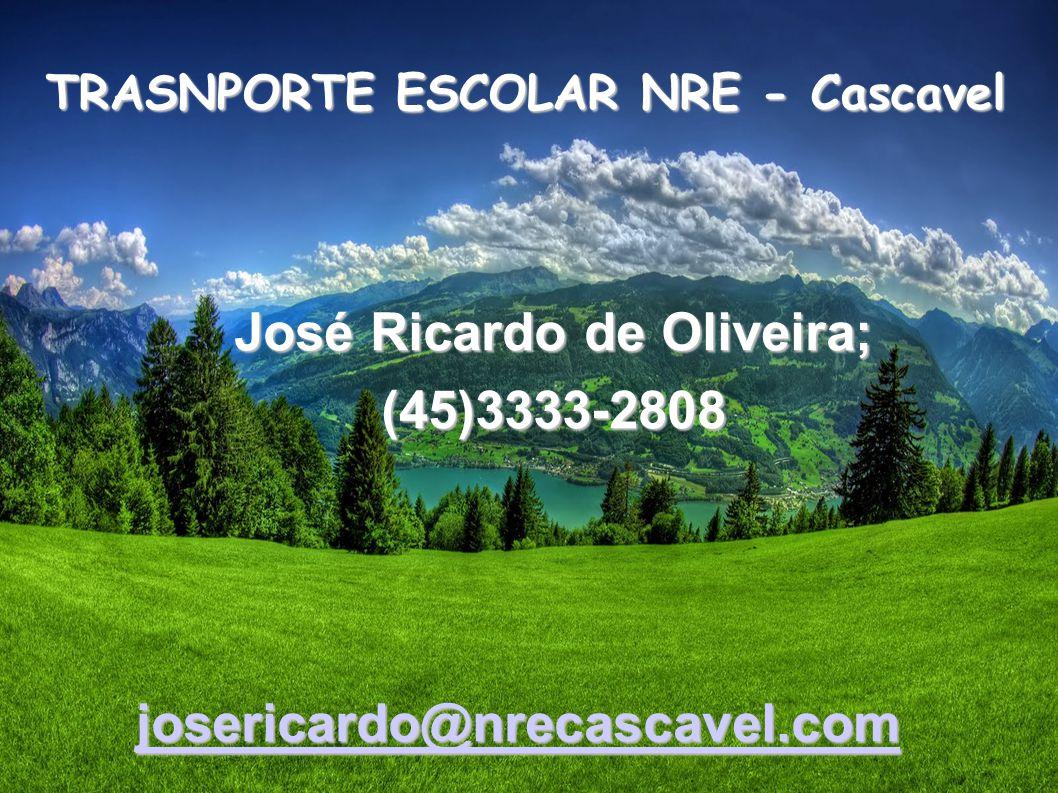 José Ricardo de Oliveira; (45)3333-2808 josericardo@nrecascavel.com TRASNPORTE ESCOLAR NRE - Cascavel