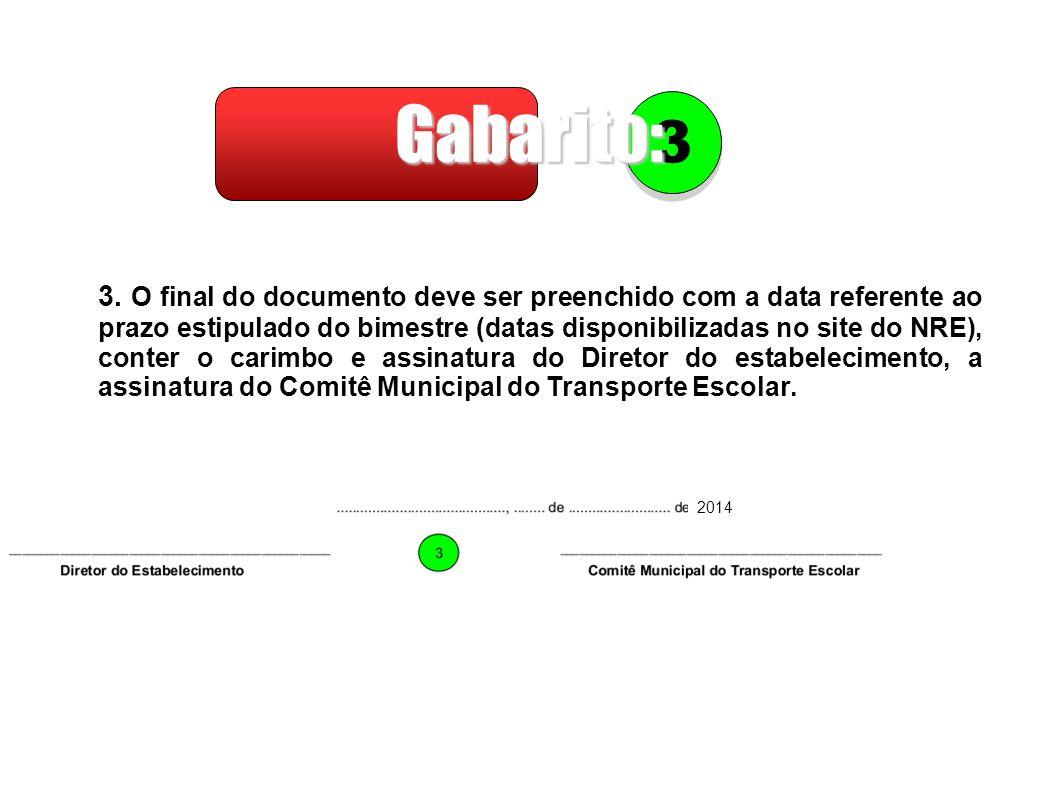 3. O final do documento deve ser preenchido com a data referente ao prazo estipulado do bimestre (datas disponibilizadas no site do NRE), conter o car