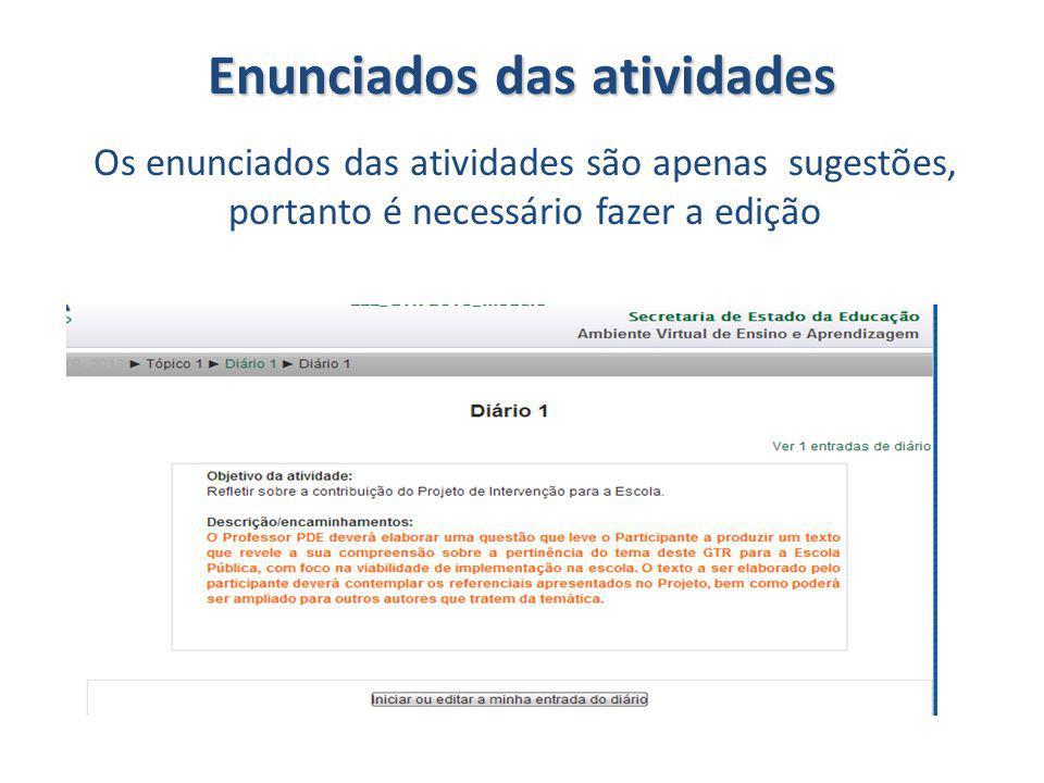 Enunciados das atividades Os enunciados das atividades são apenas sugestões, portanto é necessário fazer a edição