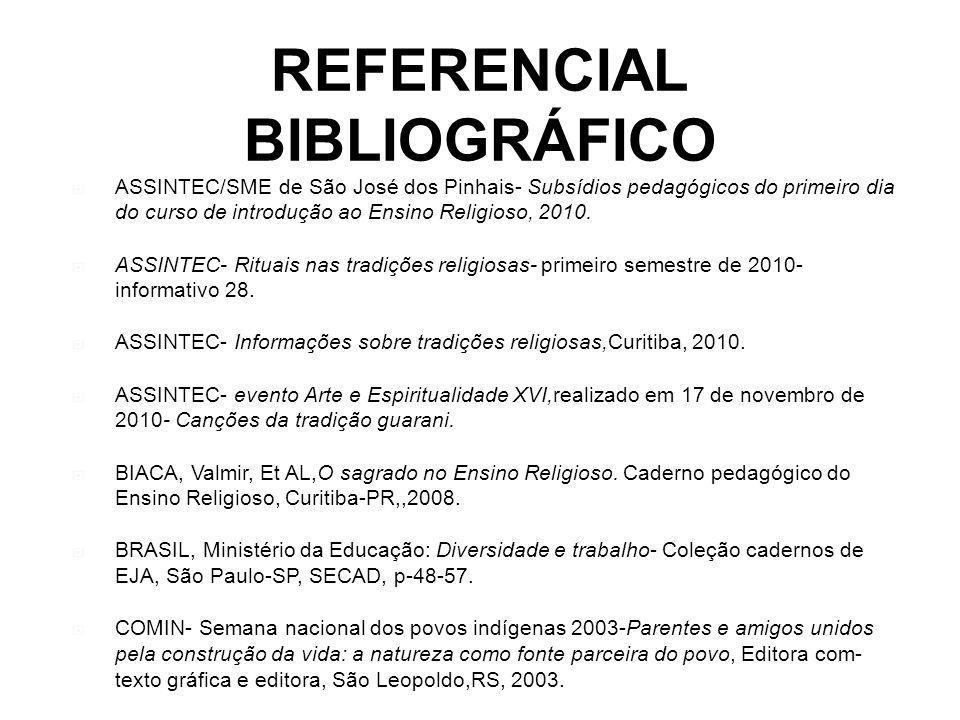 REFERENCIAL BIBLIOGRÁFICO ASSINTEC/SME de São José dos Pinhais- Subsídios pedagógicos do primeiro dia do curso de introdução ao Ensino Religioso, 2010