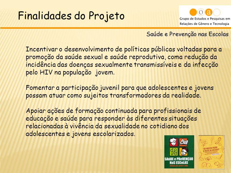 Saúde e Prevenção nas Escolas Incentivar o desenvolvimento de políticas públicas voltadas para a promoção da saúde sexual e saúde reprodutiva, coma re