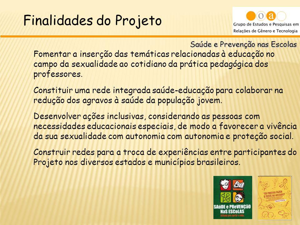 Saúde e Prevenção nas Escolas Fomentar a inserção das temáticas relacionadas à educação no campo da sexualidade ao cotidiano da prática pedagógica dos