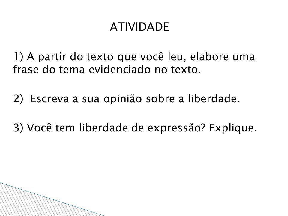 ATIVIDADE 1) A partir do texto que você leu, elabore uma frase do tema evidenciado no texto.