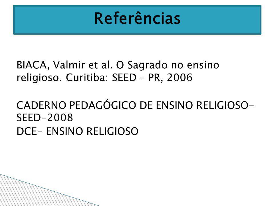BIACA, Valmir et al. O Sagrado no ensino religioso.
