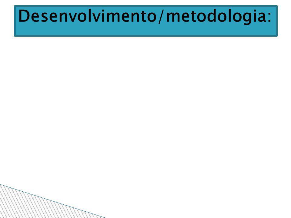 Desenvolvimento/metodologia: