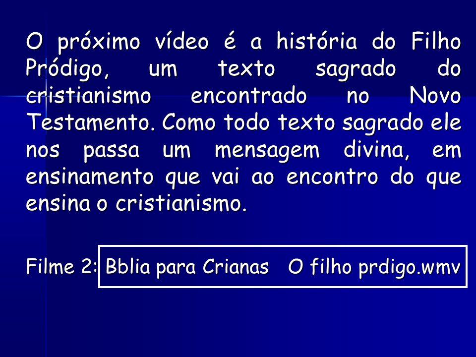 O próximo vídeo é a história do Filho Pródigo, um texto sagrado do cristianismo encontrado no Novo Testamento.