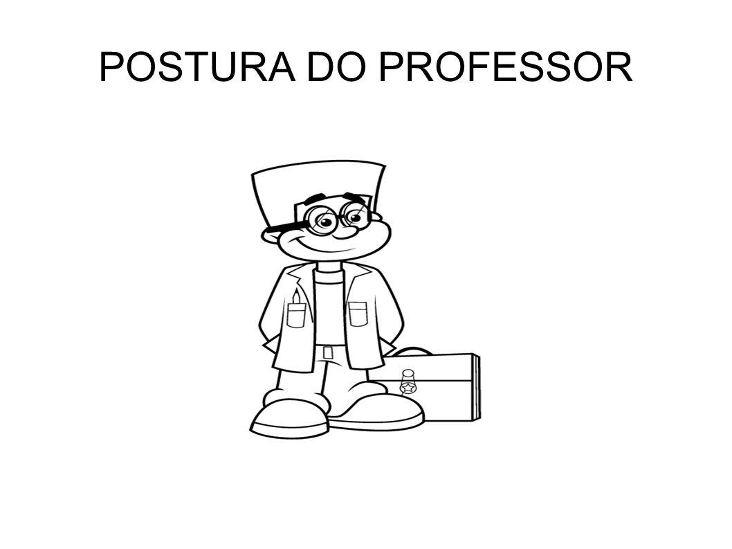 POSTURA DO PROFESSOR
