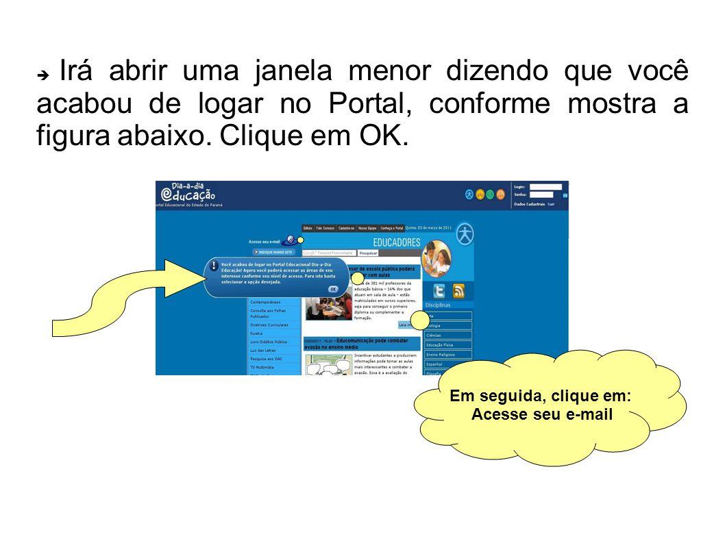 Irá abrir uma janela menor dizendo que você acabou de logar no Portal, conforme mostra a figura abaixo.