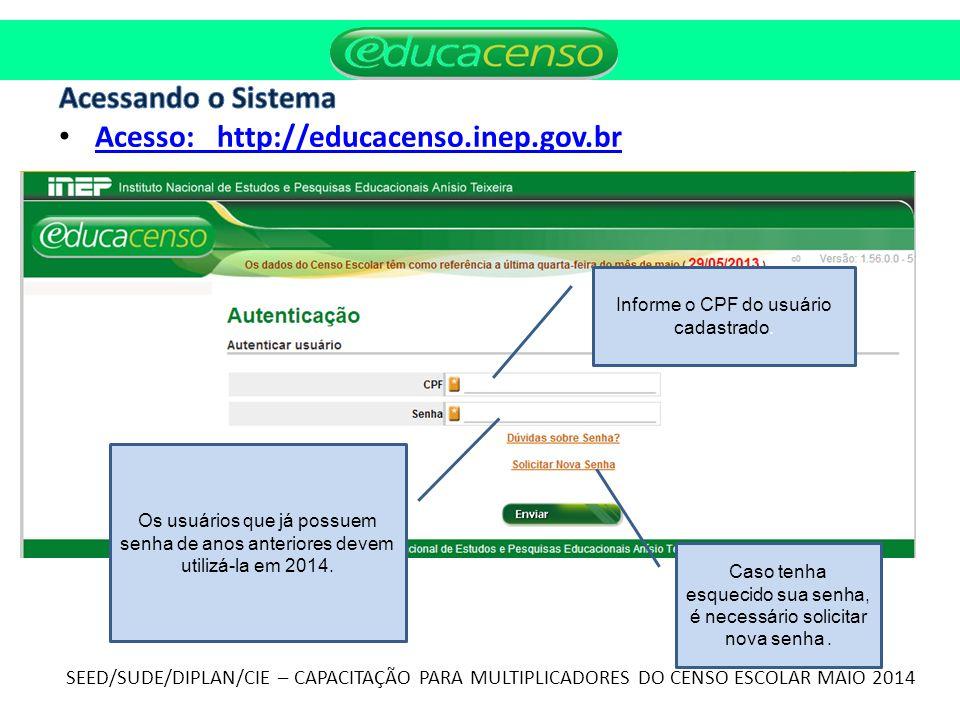 Informe o CPF do usuário cadastrado.