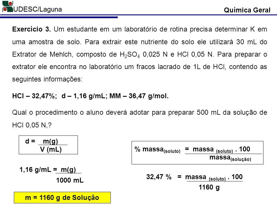Exercício 3. Um estudante em um laboratório de rotina precisa determinar K em uma amostra de solo. Para extrair este nutriente do solo ele utilizará 3
