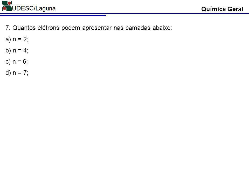 Química Geral 7.