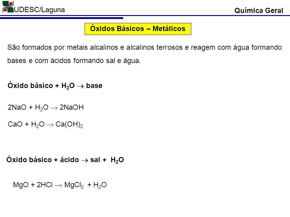 Óxidos Básicos – Metálicos São formados por metais alcalinos e alcalinos terrosos e reagem com água formando bases e com ácidos formando sal e água. 2