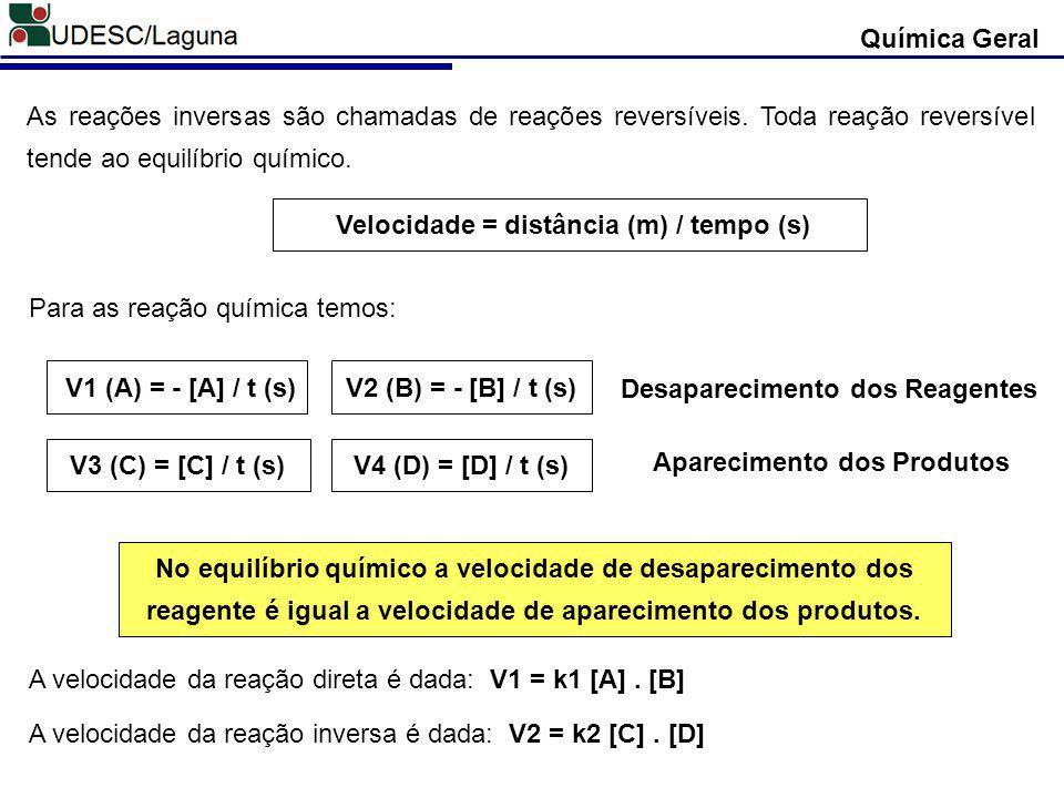 Química Geral Para uma Reação Global temos que: aA + bB cC + dD V1 V2 V1 = V2 K1.