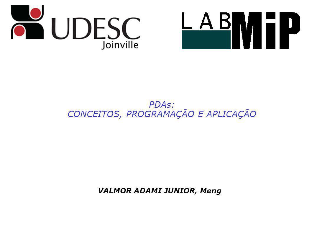 PDAs: CONCEITOS, PROGRAMAÇÃO E APLICAÇÃO VALMOR ADAMI JUNIOR, Meng