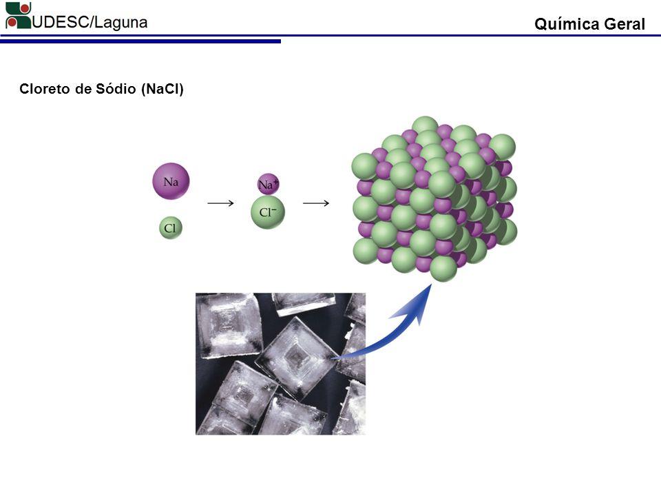 Química Geral Cloreto de Sódio (NaCl)