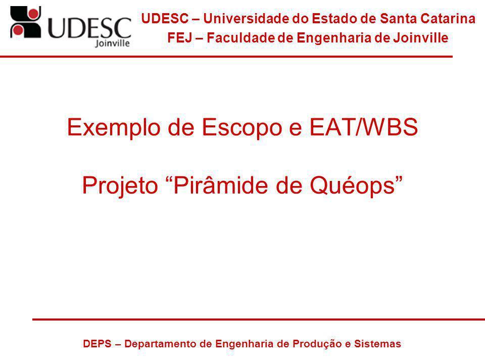 UDESC – Universidade do Estado de Santa Catarina FEJ – Faculdade de Engenharia de Joinville DEPS – Departamento de Engenharia de Produção e Sistemas E