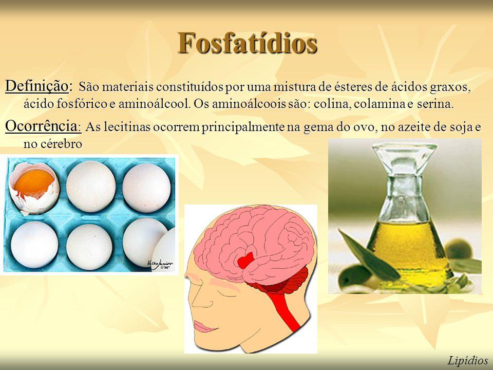 Fosfatídios Definição: São materiais constituídos por uma mistura de ésteres de ácidos graxos, ácido fosfórico e aminoálcool.