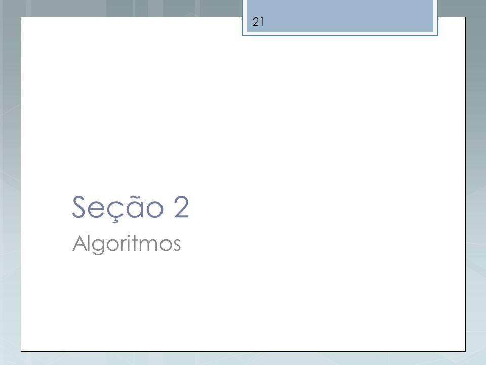 21 Seção 2 Algoritmos