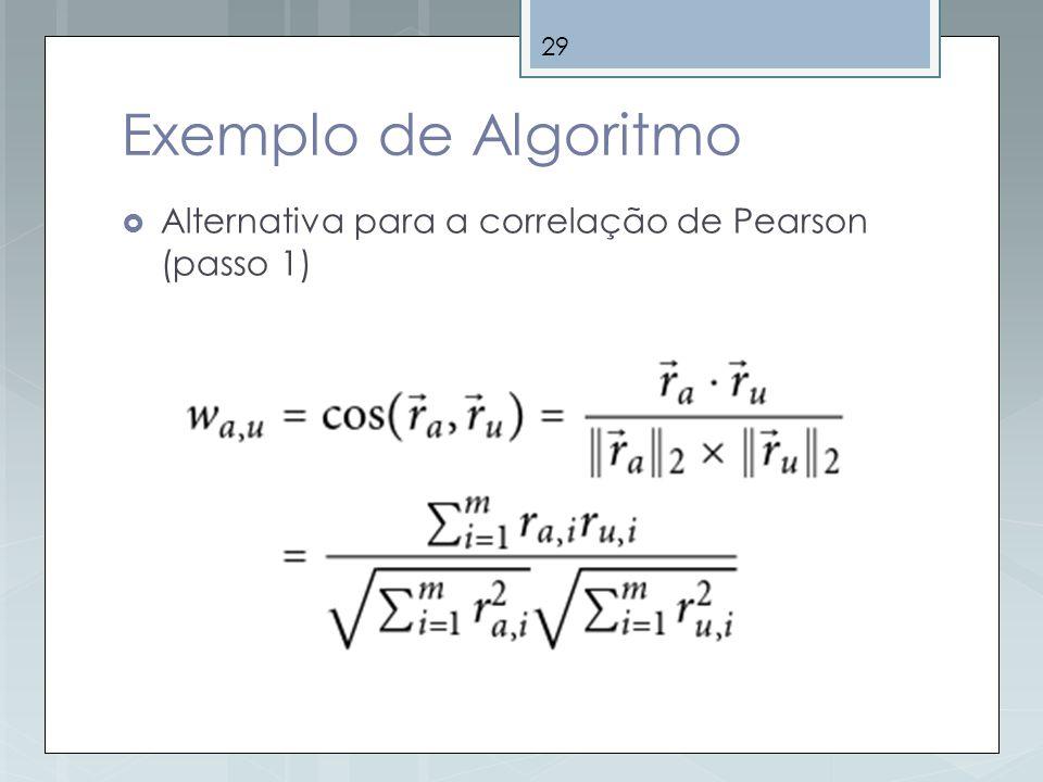 29 Exemplo de Algoritmo Alternativa para a correlação de Pearson (passo 1)